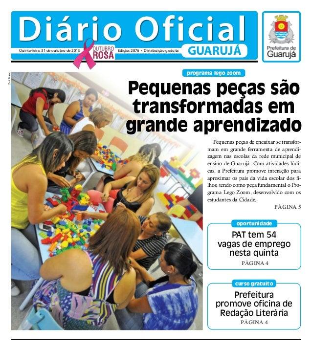Diário Oficial Zarif Ribeiro  Quinta-feira, 31 de outubro de 2013  Edição: 2876 • Distribuição gratuita  GUARUJÁ  programa...