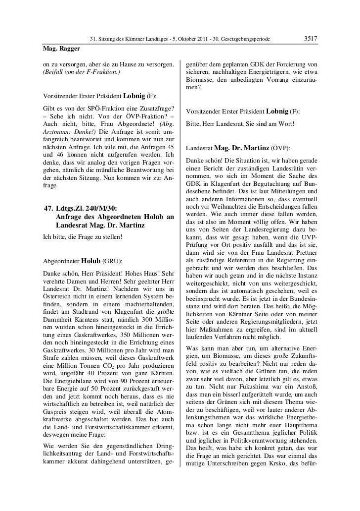 31. Sitzung des Kärntner Landtages - 5. Oktober 2011 - 30. Gesetzgebungsperiode        3517Mag. Raggeron zu versorgen, abe...
