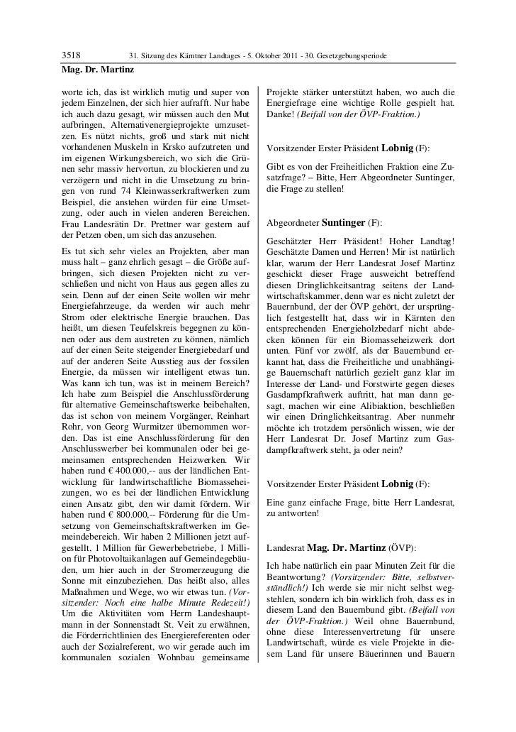 3518           31. Sitzung des Kärntner Landtages - 5. Oktober 2011 - 30. GesetzgebungsperiodeMag. Dr. Martinzworte ich, d...