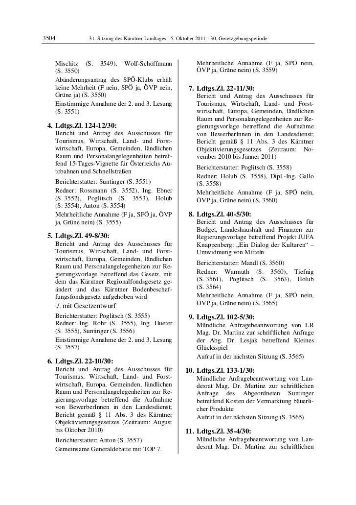 3504           31. Sitzung des Kärntner Landtages - 5. Oktober 2011 - 30. Gesetzgebungsperiode   Mischitz (S. 3549), Wolf-...