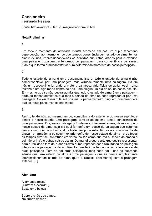 CancioneiroFernando PessoaFonte: http://www.cfh.ufsc.br/~magno/cancioneiro.htmNota Preliminar1.Em todo o momento de ativid...