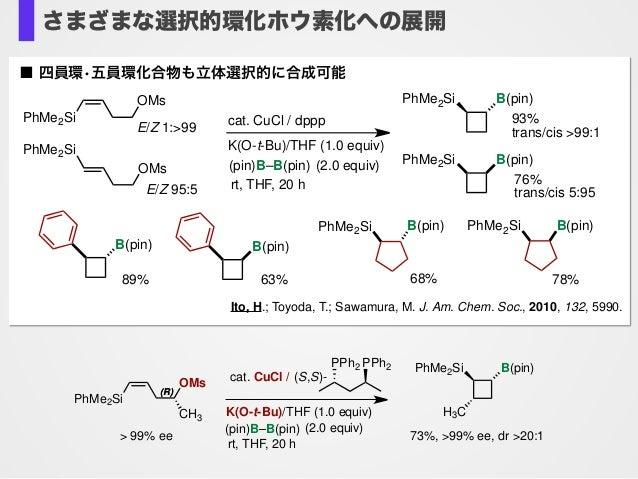 Ito, H.; Toyoda, T.; Sawamura, M. J. Am. Chem. Soc., 2010, 132, 5990. (pin)B–B(pin) PhMe2Si OMs cat. CuCl / dppp K(O-t-Bu)...