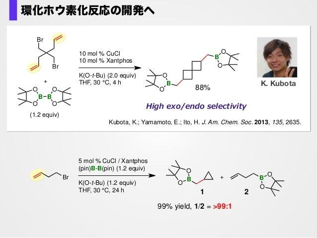 B Cu Br O Ph2P PPh2 5 mol % CuCl / Xantphos (pin)B-B(pin) (1.2 equiv) K(O-t-Bu) (1.2 equiv) THF, 30 °C, 24 h B O O +Br B O...