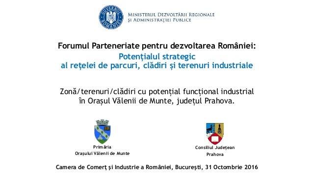 Primăria Orașului Vălenii de Munte Zonă/terenuri/clădiri cu potențial funcțional industrial în Orașul Vălenii de Munte, ju...
