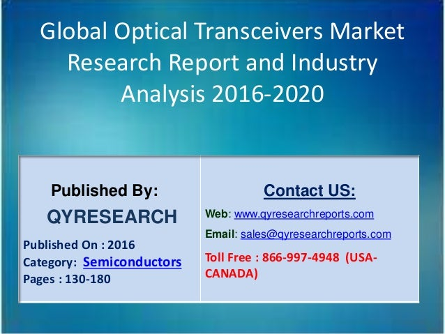 Global Optical Transceivers Market Research Report and Industry Analysis 2016-2020 Published By: QYRESEARCH Published On :...
