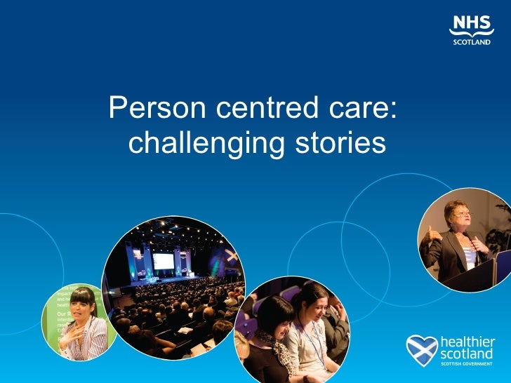 Person centred care:  challenging stories