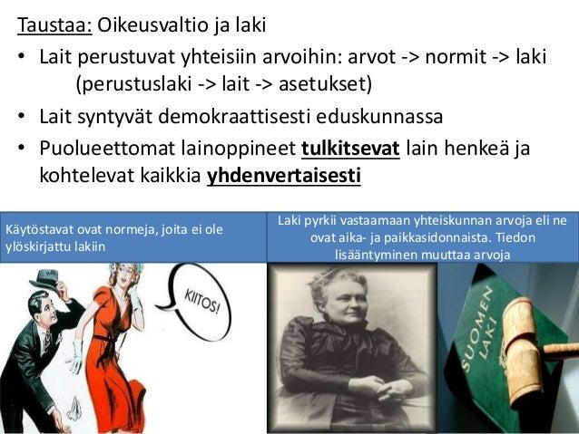 Asianomistaja (uhri) ja avustaja Syyttäjä Syytetty/vastaaja ja avustaja Tuomari ja lautamiehet eli maallikkojäsenet (3 kpl...