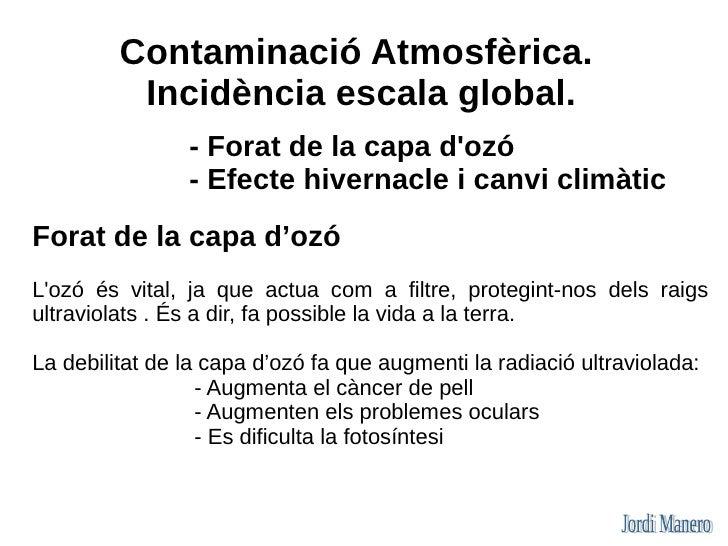 Quines conseqüències tindrà el canvi climàtic?  Cal considerar:    - Les conseqüències ecològiques.    - Les conseqüències...