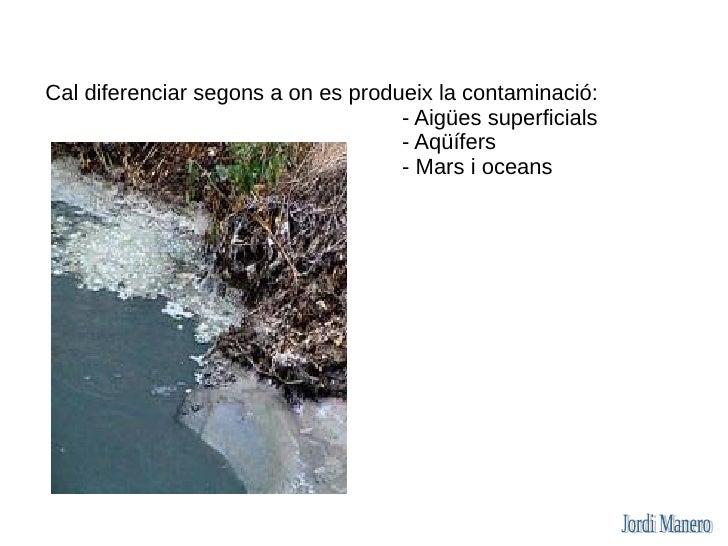 Usos urbans i industrials  La indústria necessita aigua per als seus processos de producció, refrigeració de la maquinària...