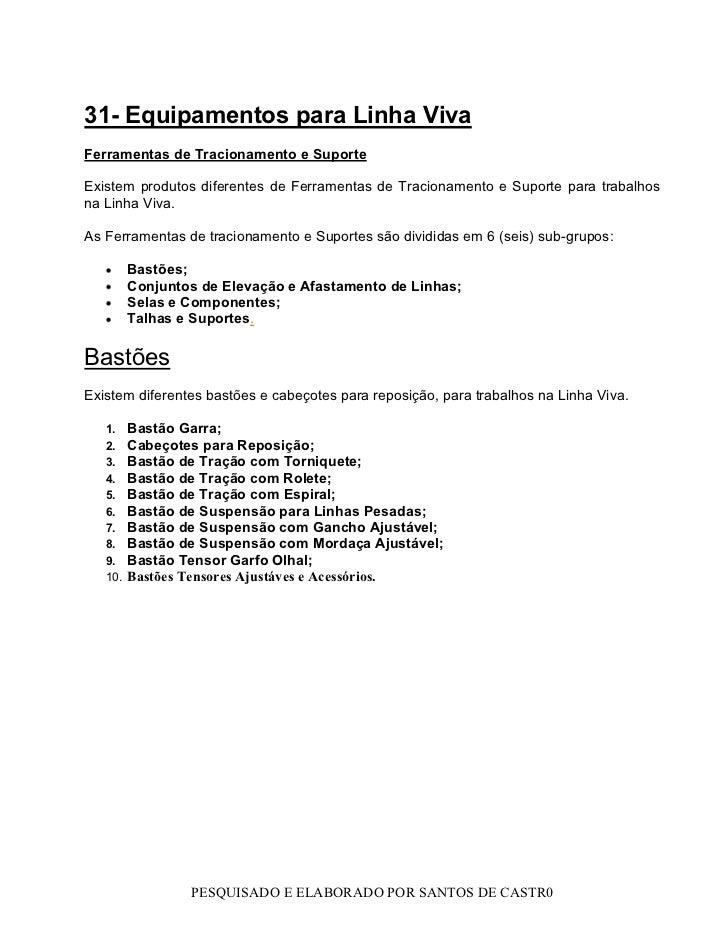 31- Equipamentos para Linha Viva Ferramentas de Tracionamento e Suporte  Existem produtos diferentes de Ferramentas de Tra...