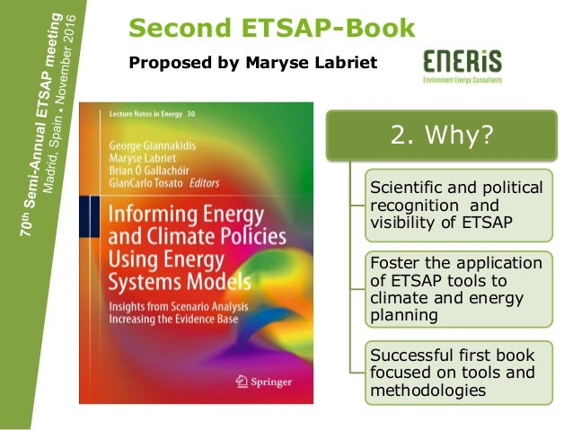 Second ETSAP-Book Proposed by Maryse Labriet 1. What? Book on short and long term changes to achieve a well below 2⁰C Worl...