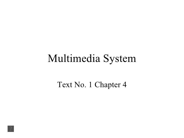 Multimedia System Text No. 1 Chapter 4