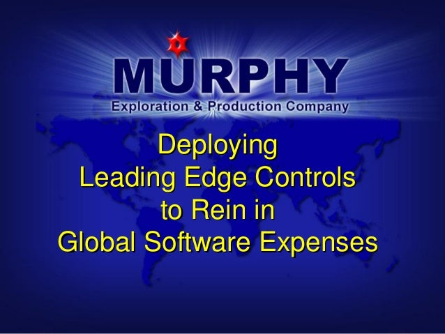 Deploying Leading Edge Controls        to Rein inGlobal Software Expenses