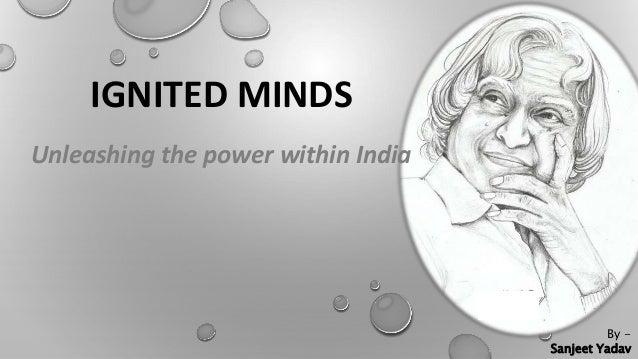 IGNITED MINDS Unleashing the power within India By - Sanjeet Yadav