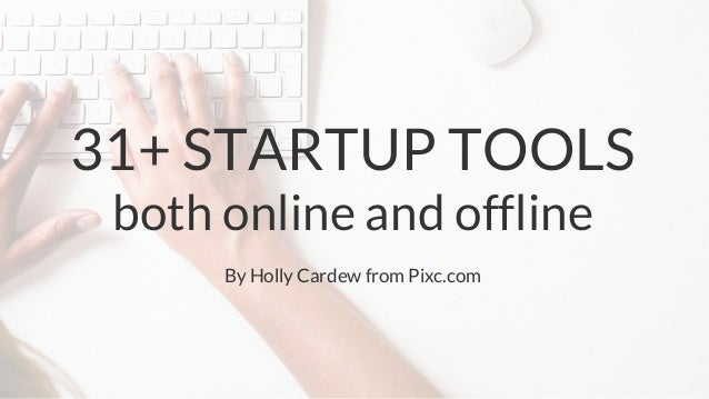31+ STARTUP TOOLS both online and offline By Holly Cardew from Pixc.com