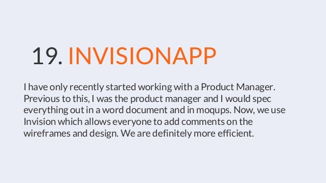 19. INVISIONAPP I have only recently started working with a Product Manager. Previous to this, I was the product manager a...