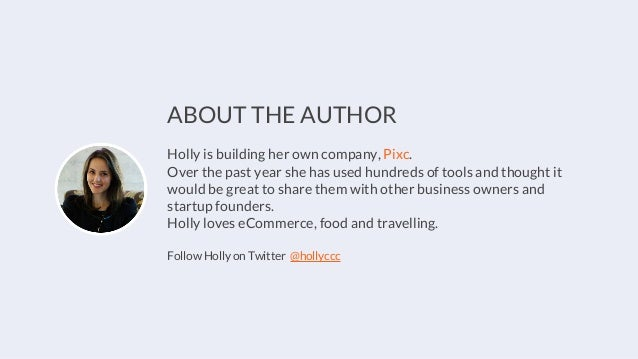 ABOUT THE AUTHOR Holly is building her own company, Pixc. Over the past year she has used hundreds of tools and thought it...
