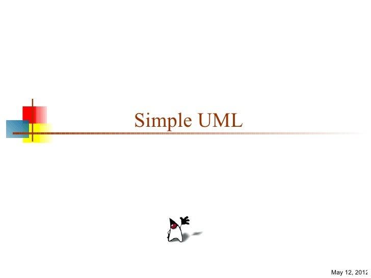 Simple UML             May 12, 2012