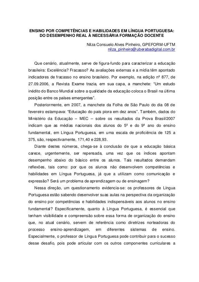 ENSINO POR COMPETÊNCIAS E HABILIDADES EM LÍNGUA PORTUGUESA:DO DESEMPENHO REAL À NECESSÁRIA FORMAÇÃO DOCENTENilza Consuelo ...