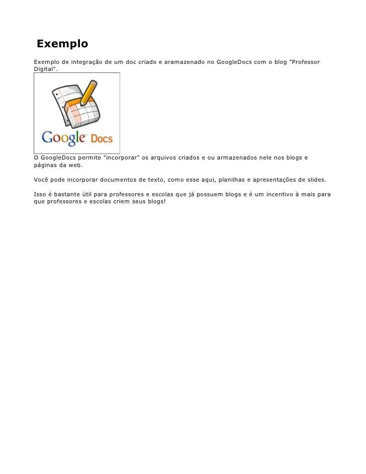 """Exemplo Exemplo de integração de um doc criado e aramazenado no GoogleDocs com o blog """"Professor Digital"""".     O GoogleDoc..."""