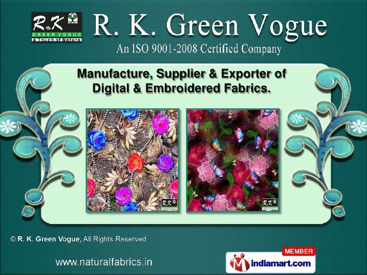 Manufacture, Supplier & Exporter of  Digital & Embroidered Fabrics.