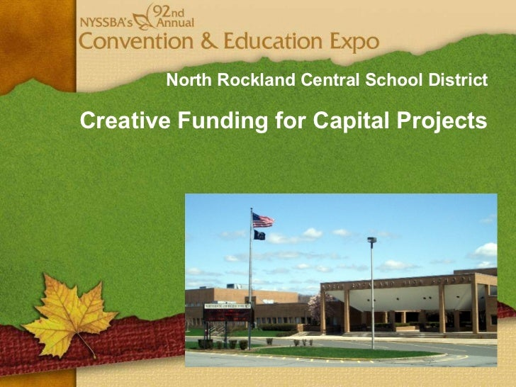 North Rockland Central School District Creative Funding for Capital Projects