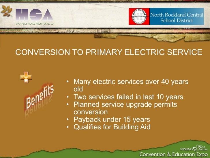 <ul><ul><li>Many electric services over 40 years old </li></ul></ul><ul><ul><li>Two services failed in last 10 years </li>...