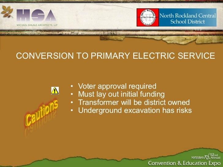 <ul><ul><li>Voter approval required </li></ul></ul><ul><ul><li>Must lay out initial funding </li></ul></ul><ul><ul><li>Tra...
