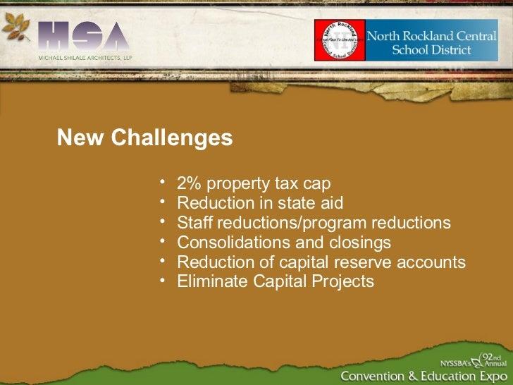 <ul><ul><li>2% property tax cap </li></ul></ul><ul><ul><li>Reduction in state aid </li></ul></ul><ul><ul><li>Staff reducti...