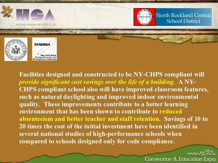 <ul><ul><li>Facilities designed and constructed to be NY-CHPS compliant will  provide significant cost savings over the li...