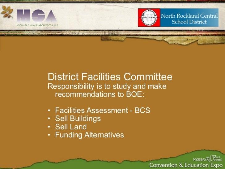<ul><ul><li>District Facilities Committee </li></ul></ul><ul><ul><li>Responsibility is to study and make recommendations t...
