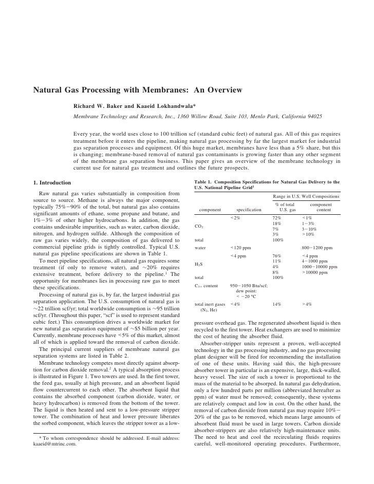 Natural Gas Processing with Membranes: An Overview                  Richard W. Baker and Kaaeid Lokhandwala*              ...