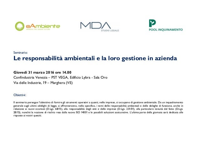 Seminario: Le responsabilità ambientali e la loro gestione in azienda Giovedì 31 marzo 2016 ore 14.00 Confindustria Venezi...