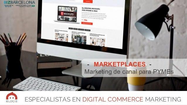 ESPECIALISTAS EN DIGITAL COMMERCE MARKETING - MARKETPLACES - Marketing de canal para PYMEs