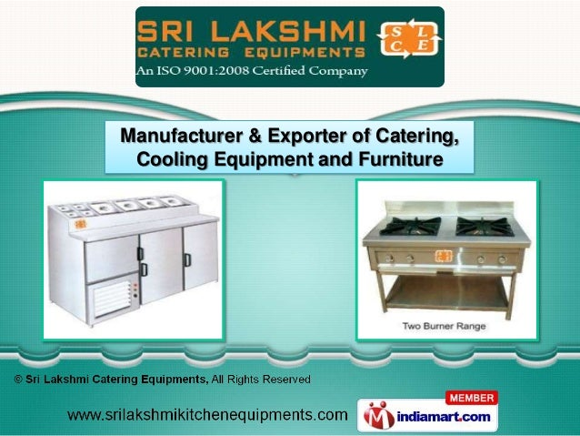 Manufacturer & Exporter of Catering, Cooling Equipment and Furniture