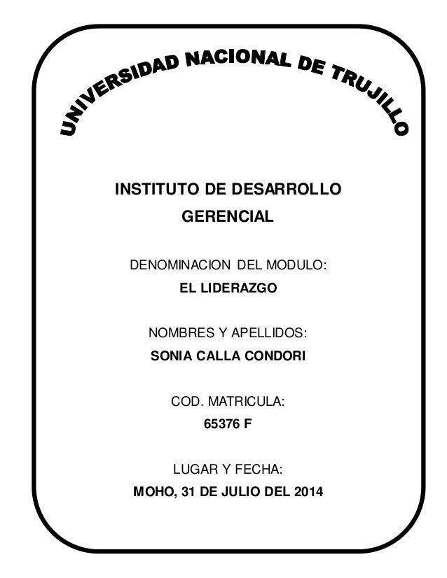 INSTITUTO DE DESARROLLO GERENCIAL DENOMINACION DEL MODULO: EL LIDERAZGO NOMBRES Y APELLIDOS: SONIA CALLA CONDORI COD. MATR...