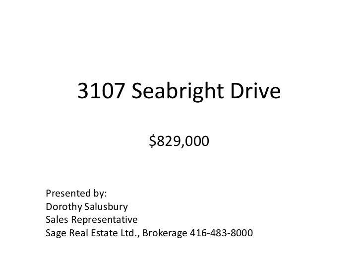 3107 Seabright Drive$845,000<br />Presented by:<br />Dorothy Salusbury<br />Sales Representative<br />Sage Real Estate Ltd...