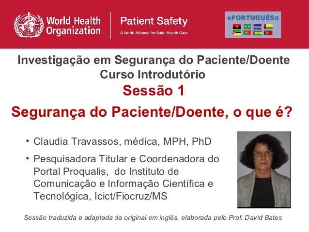 Investigação em Segurança do Paciente/Doente              Curso Introdutório              Sessão 1Segurança do Paciente/Do...