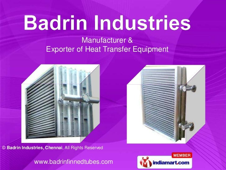 Manufacturer &                     Exporter of Heat Transfer Equipment© Badrin Industries, Chennai, All Rights Reserved   ...