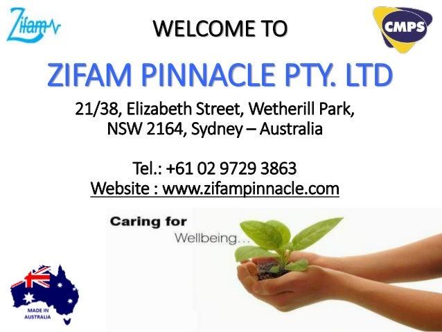 21/38, Elizabeth Street, Wetherill Park, NSW 2164, Sydney – Australia Tel.: +61 02 9729 3863 Website : www.zifampinnacle.c...