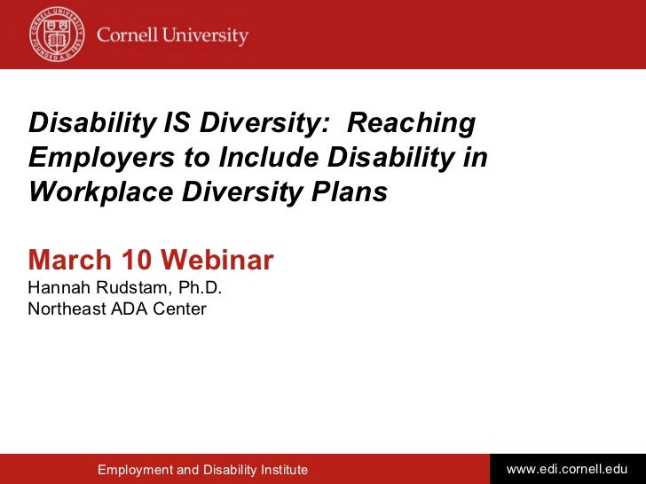Disability IS Diversity:  Reaching Employers to Include Disability in Workplace Diversity Plans March 10 Webinar Hannah Ru...