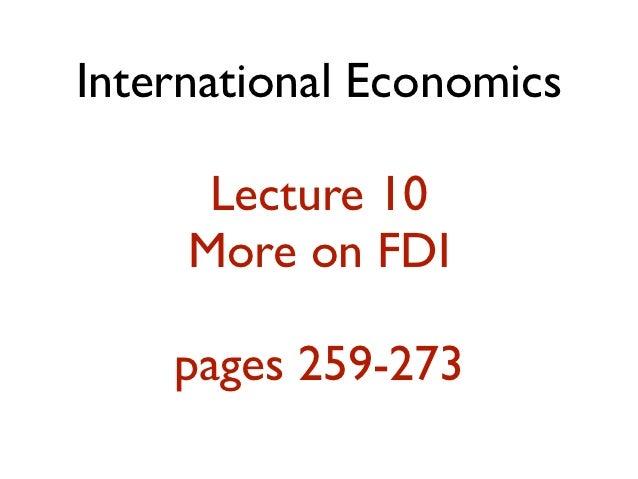 International Economics      Lecture 10     More on FDI    pages 259-273