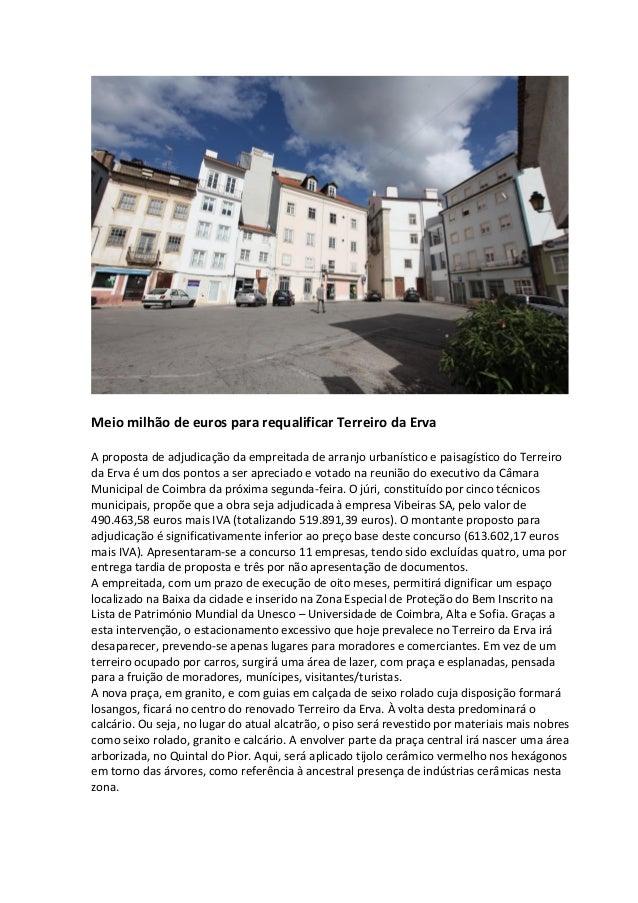 Meio milhão de euros para requalificar Terreiro da Erva A proposta de adjudicação da empreitada de arranjo urbanístico e p...