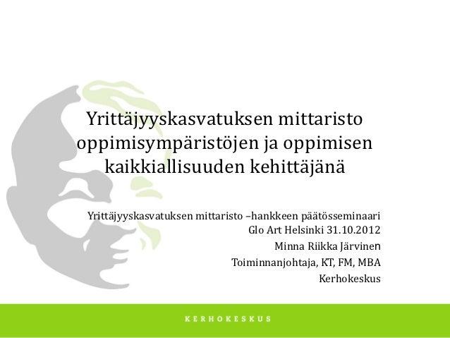 Yrittäjyyskasvatuksen mittaristooppimisympäristöjen ja oppimisen   kaikkiallisuuden kehittäjänä Yrittäjyyskasvatuksen mitt...
