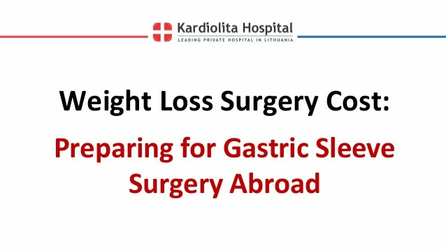 Weight Loss Surgery Cost Preparing For Gastric Sleeve Surgery Abroad