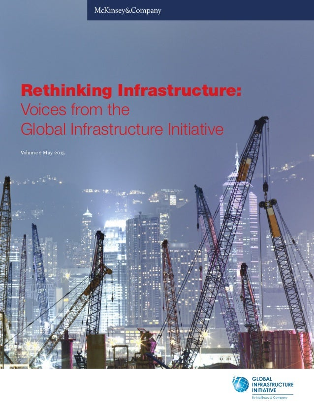 Rethinking Infrastructure: Voices from the Global Infrastructure Initiative Volume 2 May 2015