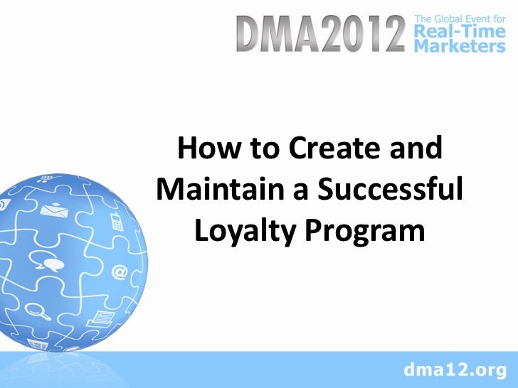 How to Create andMaintain a Successful  Loyalty Program