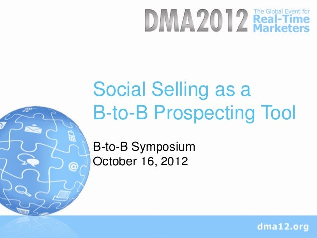 Social Selling as aB-to-B Prospecting ToolB-to-B SymposiumOctober 16, 2012