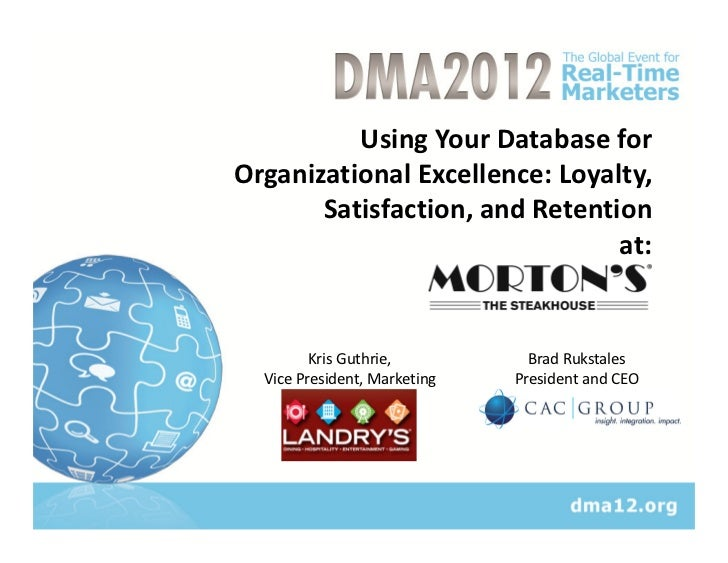 Using Your Database forOrganizational Excellence: Loyalty,       Satisfaction, and Retention                              ...