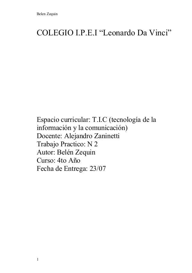 """Belen Zequin COLEGIO I.P.E.I """"Leonardo Da Vinci"""" Espacio curricular: T.I.C (tecnología de la información y la comunicación..."""
